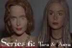 Series 6 - Tara and Anya